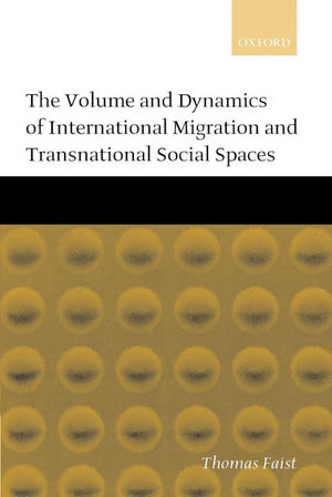 THE VOLUME AND DYNAMICS OF INTERNATIONAL MIGRATION AND