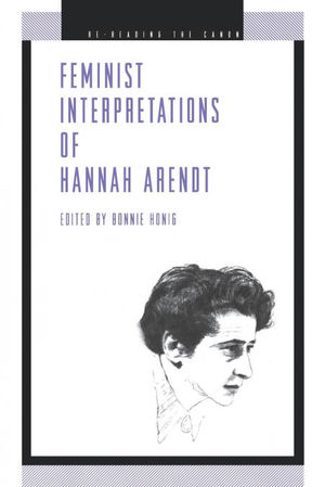 FEMINIST INTERPRETATIONS OF HANNAH ARENDT