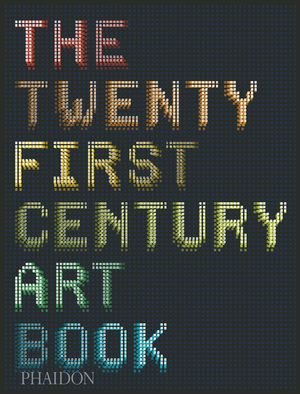 TWENTY FIRST CENTURY ART BOOK,THE