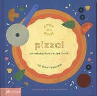 PIZZA AN INTERACTIVE RECIPE BOOK