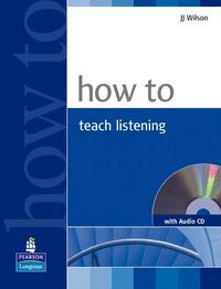 HOW TO TEACH LISTENING BOOK AND AUDIO CD PACK