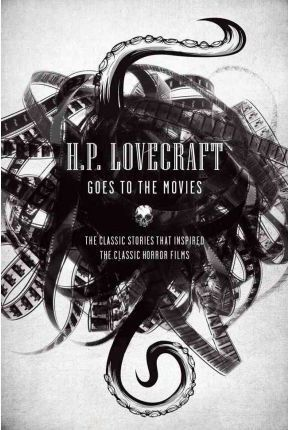 HP LOVECRAFT GOES TO THE MOVIES