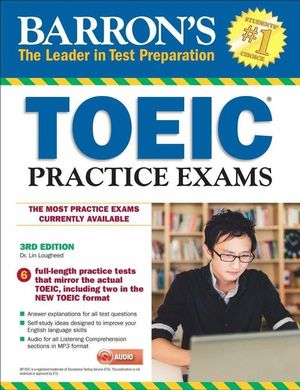 BARRON'S TOEIC PRACTICE EXAMS WITH MP3 CD
