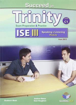 SUCCEED IN TRINITY ISE III - C1 LISTENING AND SPEAKING SELF STUDY