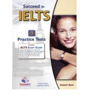 SUCCEED IN IELTS 9 PRACTICE TESTS + SELF-STUDY GUIDE