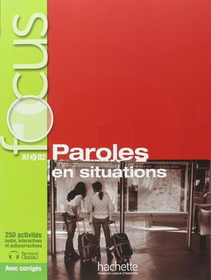 FOCUS A1-B2 PAROLES EN SITUATION + CD