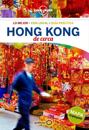 HONG KONG DE CERCA + MAPA DESPLEGABLE LONELY PLANET 2017