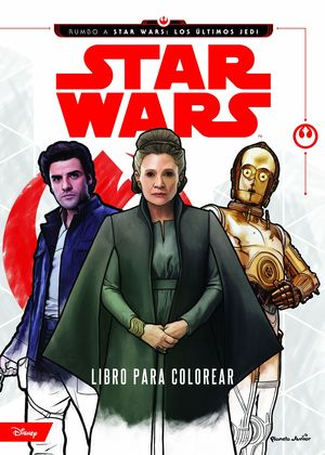 STAR WARS RUMBO A LOS ULTIMOS JEDI LIBRO PARA COLOREAR