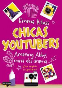 CHICAS YOUTUBERS 2 AMAZING ABBY, REINA DEL DRAMA