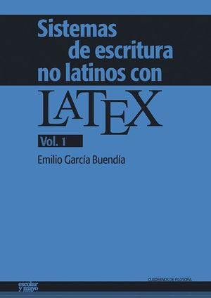 SISTEMAS DE ESCRITURA NO LATINOS CON LATEX VOL. 1