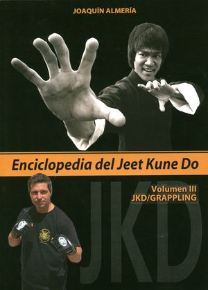 ENCICLOPEDIA DEL JEET KUNE DO (VOLUMEN III JKD-GRAPPLING)
