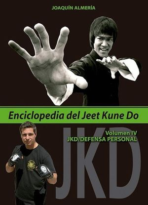 ENCICLOPEDIA DEL JEET KUNE DO (VOLUMEN IV)