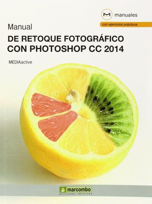 MANUAL DE RETOQUE FOTOGRAFICO CON PHOTOSHOP CC 2014