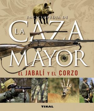 ENCICLOPEDIA DE LA CAZA MAYOR