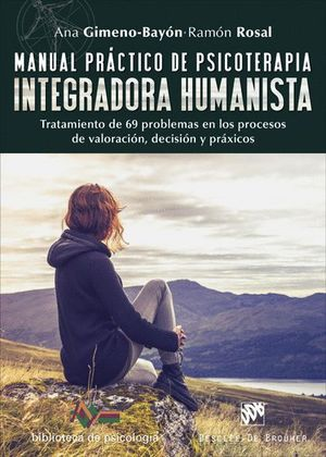 MANUAL PRACTICO DE PSICOTERAPIA INTEGRADORA HUMANISTA