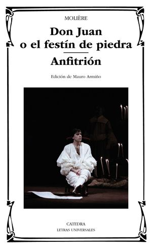 DON JUAN O EL FESTIN DE PIEDRA / ANFITRION