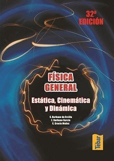 FISICA GENERAL. ESTATICA, CINEMATICA Y DINAMICA