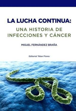 LUCHA CONTINUA UNA HISTORIA DE INFECCION Y CANCER