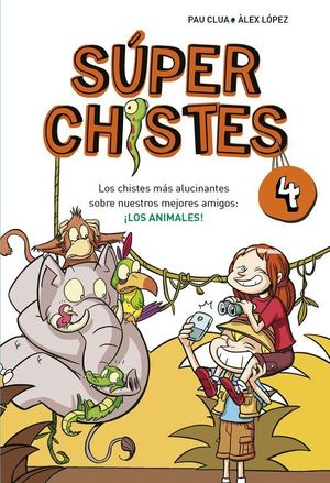 SUPER CHISTES 4 ­LOS ANIMALES!