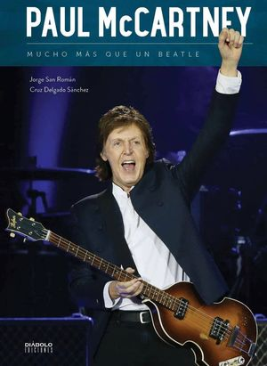PAUL MCCARTNEY. MUCHO MAS QUE UN BEATLE