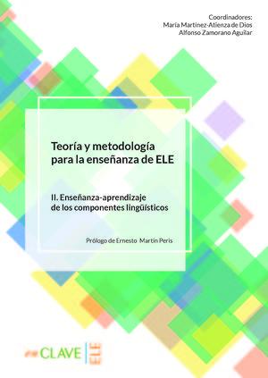 TEORÍA Y METODOLOGÍA PARA LA ENSEÑANZA DE ELE. VOL. II