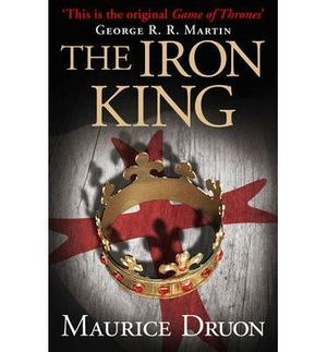 THE ACCURSED KINGS 1 THE IRON KING