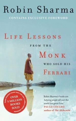 LIFE LESSONS OF THE MONK WHO SOLD HIS FERRARI