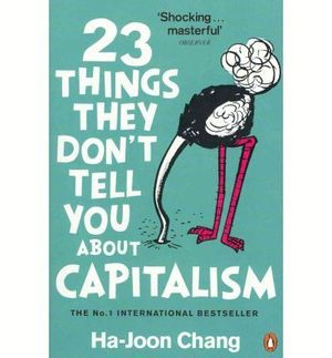 23 THINGS THEY DON´T TELL YOU ABOUT CAPITALISM