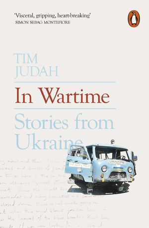 IN WARTIME: STORIES FROM THE UKRAINE