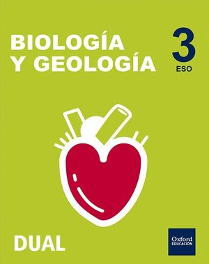 INICIA DUAL BIOLOGÍA Y GEOLOGÍA SERIE NÁCAR 3.º ESO. LIBRO DEL ALUMNO