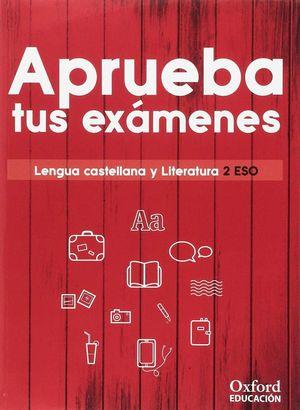 APRUEBA TUS EXAMENES. LENGUA CASTELLANA Y LITERATURA 2.º ESO