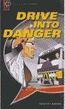 DRIVE INTO DANGER (OB STARTER +CD)