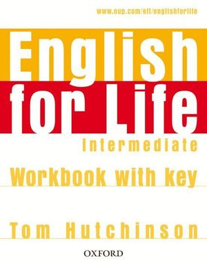 ENGLISH FOR LIFE INTERMEDIATE. WORKBOOK WITH KEY