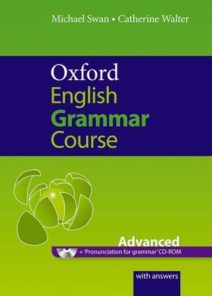 OXFORD ENGLISH GRAMMAR COURSE ADVANCED WITH ANSWERS CD ROM