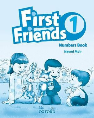 FIRST FRIENDS 1. NUMBERS BOOK