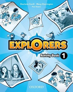 EXPLORERS 1. ACTIVITY BOOK