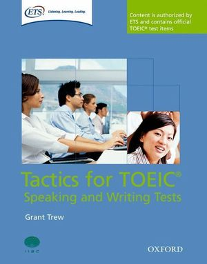TACTICS FOR TEST OF ENGLISH FOR INTERNATIONAL COMMUNICATION: SPEAKING AND WRITIN