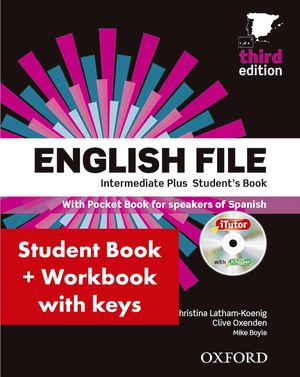 ENGLISH FILE INTERMEDIATE PLUS (PACK STUDENTS+WB WHIT KEY)