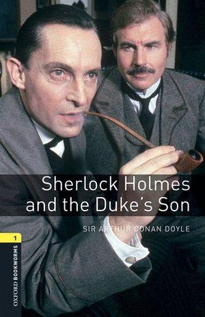 SHERLOCK HOLMES AND THE DUKES' SON