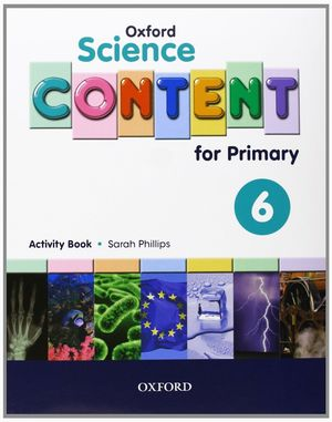 OXFORD SCIENCE CONTENT FOR PRIMARY 6. ACTIVITY BOOK