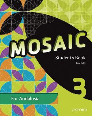 MOSAIC 3ºESO STUDENT¦S BOOK ANDALUCIA