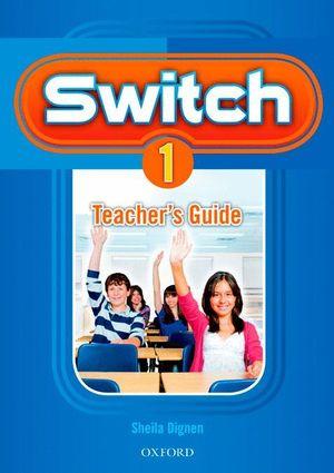 SWITCH 1. TEACHER'S GUIDE