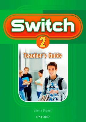 SWITCH 2. TEACHER'S GUIDE