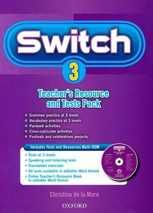 SWITCH 3. TEACHER'S RESOURCE BOOK & TESTS PACK