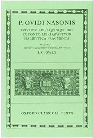 TRISTIA - OVID NASONIS - TRISTIUM LIBRI, IBIS, EPISTULAE EX PONTO, HALIEUTICA, FRAGMENTA