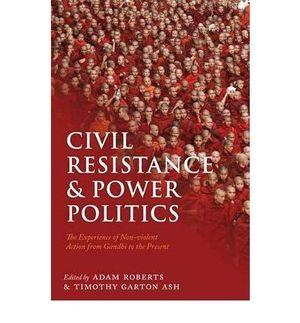 CIVIL RESISTANCE AND POWER POLITICS