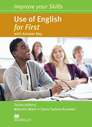 IMPROVE YOUR SKILLS FOR FIRST (FCE) USE OF ENGLISH FOR FIRST