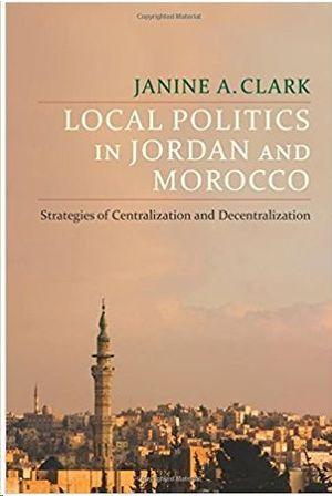 LOCAL POLITICS IN JORDAN AND MOROCCO