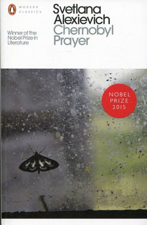 CHERNOBYL PRAYER: A CHRONICLE OF THE FUTURE
