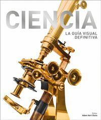 CIENCIA. LA GUIA VISUAL DEFINITIVA